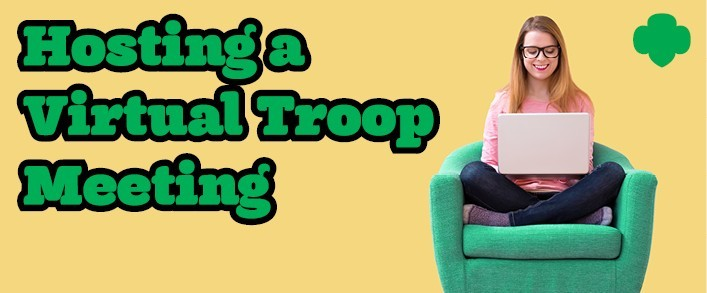 Hosting a Virtual Troop Meeting